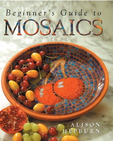 9781402703492: Beginner's Guide to Mosaics
