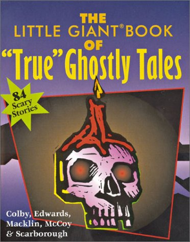 """The Little Giant Book of """"True"""" Ghostly: C.B. Colby, Ron"""
