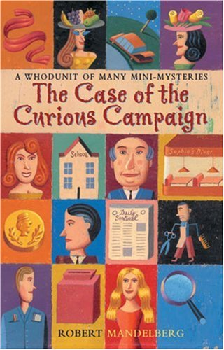 The Case of the Curious Campaign: A Whodunit of Many Mini-Mysteries: Robert Mandelberg