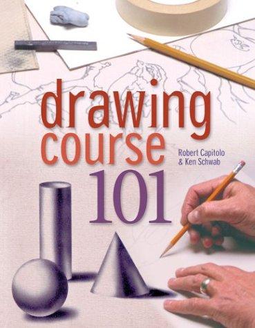 Drawing Course 101: Robert Capitolo; Ken Schwab