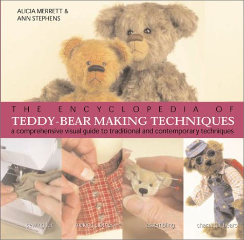 9781402703935: The Encyclopedia of Teddy-Bear Making Techniques: A Comprehensive Visual Guide to Traditional and Contemporary Techniques