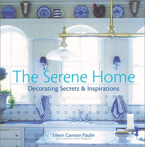 9781402704031: The Serene Home: Decorating Secrets and Inspirations