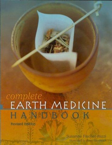 9781402704307: The Complete Earth Medicine Handbook, Revised Edition