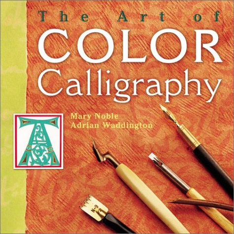 9781402704666: The Art of Color Calligraphy
