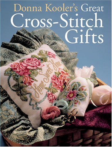 Donna Kooler's Great Cross-Stitch Gifts (9781402705373) by Donna Kooler