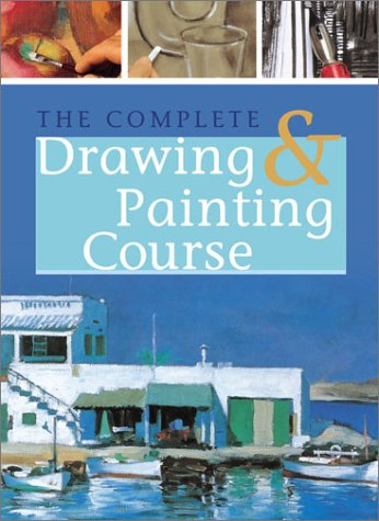 9781402705687: The Complete Drawing & Painting Course