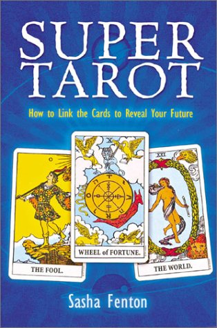 9781402705731: Super Tarot: How to Link the Cards to Reveal Your Future