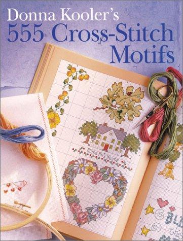 9781402705960: Donna Kooler's 555 Cross-Stitch Motifs