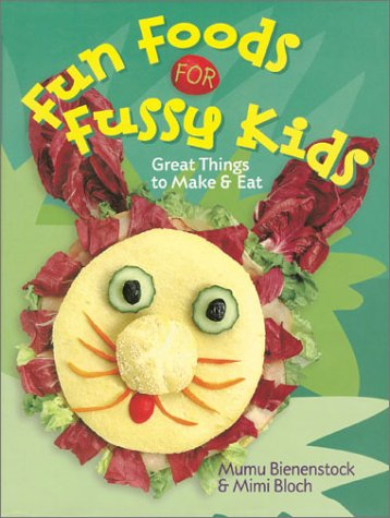 9781402705977: Fun Foods for Fussy Kids: Great Things to Make & Eat