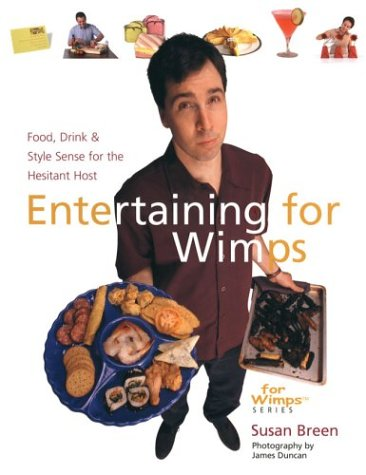 9781402706134: Entertaining for Wimps: Food, Drink & Style Sense for the Hesitant Host (For WimpsT Series)