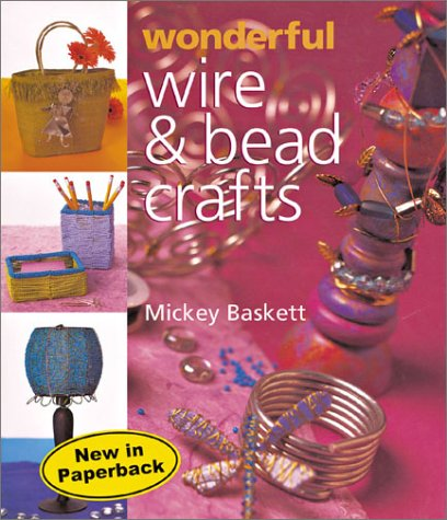 9781402706158: Wonderful Wire and Bead Crafts