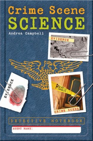 Detective Notebook: Crime Scene Science: Campbell, Andrea