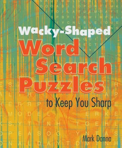 9781402706585: Wacky-Shaped Word Search Puzzles to Keep You Sharp