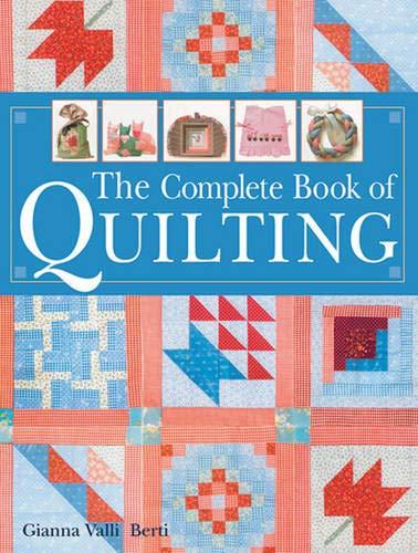 9781402706622: The Complete Book of Quilting