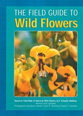 The Field Guide to Wild Flowers: Mathews, F. Schuyler