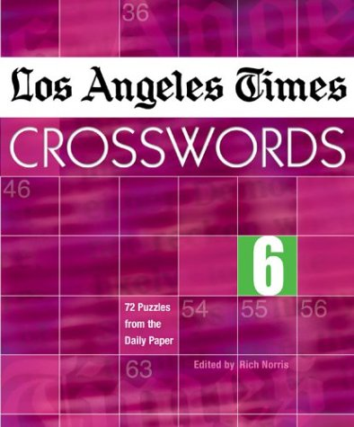 9781402707421: Los Angeles Times Crosswords 6: 72 Puzzles from the Daily Paper