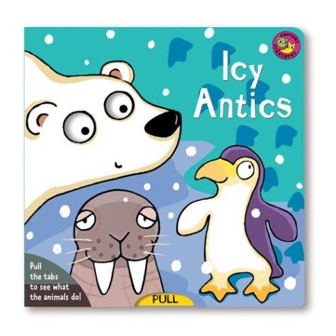 9781402708206: Icy Antics (Curious Creatures)