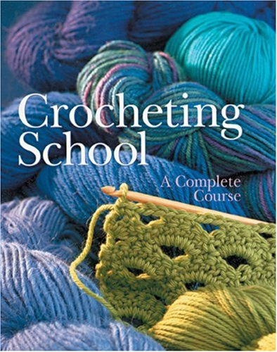 9781402708312: Crocheting School: A Complete Course