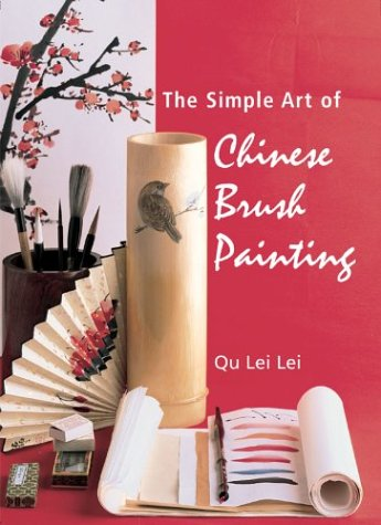 The Simple Art of Chinese Brush Painting: Qu Lei Lei