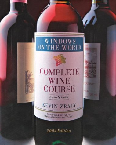 Windows on the World Complete Wine Course: Kevin Zraly
