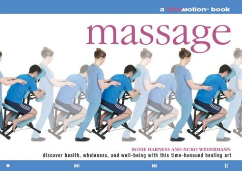 Massage: A Flowmotion Book: Discover Health, Wholeness, and Well-Being With This Time-Honored ...