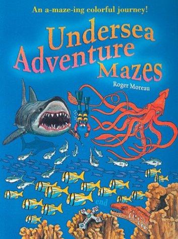 Undersea Adventure Mazes: Roger Moreau