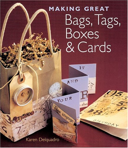 9781402709210: Making Great Bags, Tags, Boxes & Cards