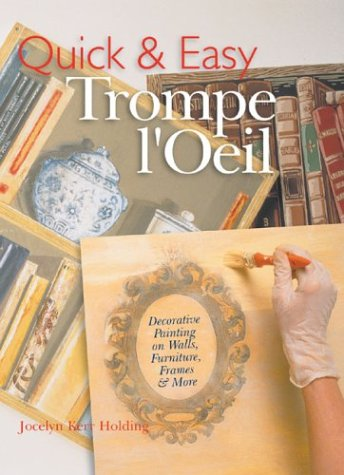 9781402709562: Decorate Your Home With Trompe L'Oeil: On Walls, Furniture, Frames & More
