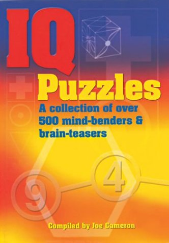 9781402709630: IQ Puzzles: A Collection of Over 500 Mind-Benders & Brain-Teasers