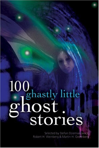 9781402709739: 100 Ghastly Little Ghost Stories