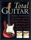 9781402709807: Total Guitar: The Complete Guide to Playing, Recording and Performing Every Guitar Style with Over 1000 Chords
