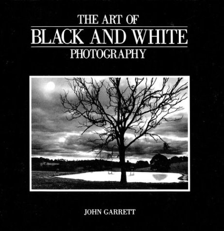 9781402710094: The Art of Black and White Photography