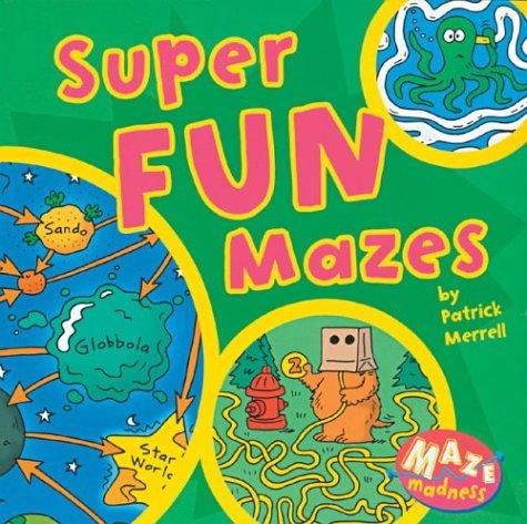 Maze Madness: Super Fun Mazes: Patrick Merrell