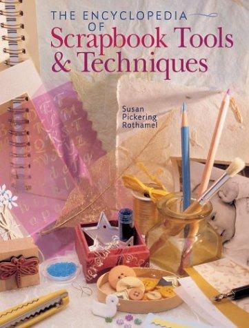 9781402710315: The Encyclopedia of Scrapbooking Tools & Techniques