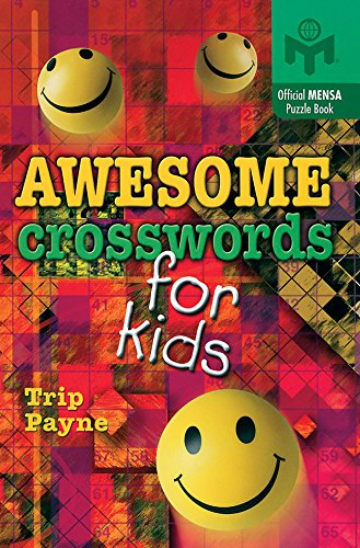 Awesome Crosswords for Kids: An Official Mensa Puzzle Book (Mensa): Payne, Trip
