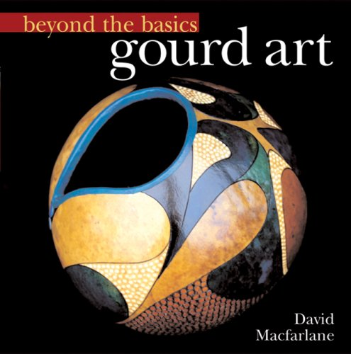 9781402710605: Beyond the Basics: Gourd Art (Beyond the Basics (Sterling Publishing))