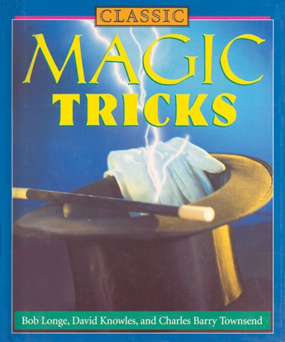 Classic Magic Tricks: Bob Longe, David