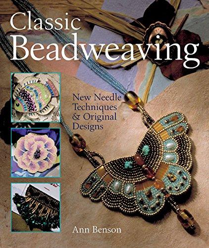 9781402710711: Classic Beadweaving: New Needle Techniques & Original Designs