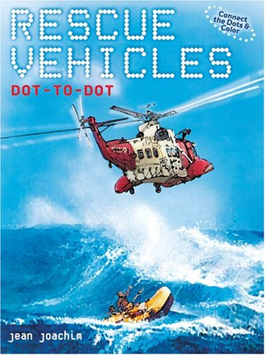 Rescue Vehicles Dot-to-Dot (Connect the Dots &: Jean Joachim