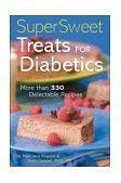 9781402710841: Super Sweet Treats for Diabetics by Mary Jane Finsand, Karin Cadwell (2003) Hardcover