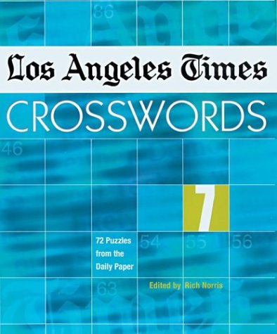 9781402710971: Los Angeles Times Crosswords 7: 72 Puzzles from the Daily Paper