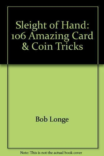 9781402711107: Sleight of Hand: 106 Amazing Card & Coin Tricks