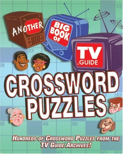 9781402712418: Another Big Book of TV Guide Crossword Puzzles: Hundreds of Crossword Puzzles From the TV Guide Archives!