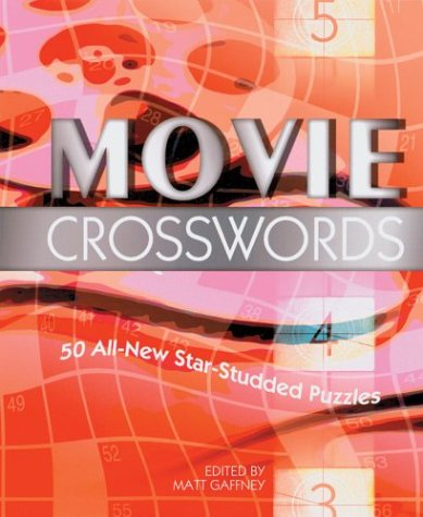 Movie Crosswords: 50 All-New Star-Studded Puzzles