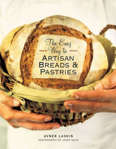9781402712609: The Easy Way to Artisan Breads & Pastries