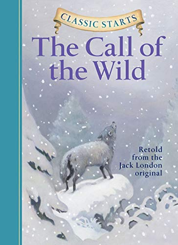 9781402712746: Classic Starts (R): The Call of the Wild