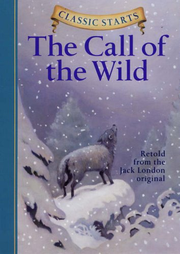 9781402712746: The Call of the Wild (Classic Starts)
