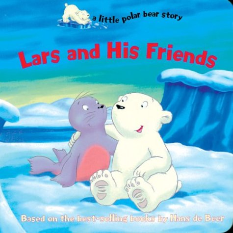 Lars and His Friends (a little polar: de Beer, Hans