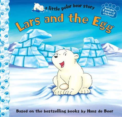 Lars and the Egg (a little polar bear story): de Beer, Hans