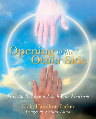 9781402713460: Opening to the Other Side: How to Become a Psychic or Medium